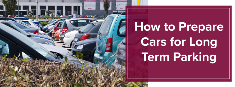 How to Prepare Cars for Long Term Parking