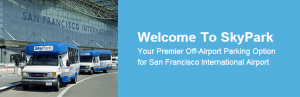 Welcome to SkyPark. Your premier off airport parking option for San Francisco International Airport